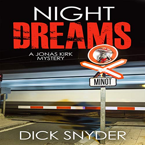 Night Dreams     A Jonas Kirk Mystery, Book 2              By:                                                                                                                                 Dick Snyder                               Narrated by:                                                                                                                                 Jeff Lemucchi                      Length: 1 hr     2 ratings     Overall 2.5
