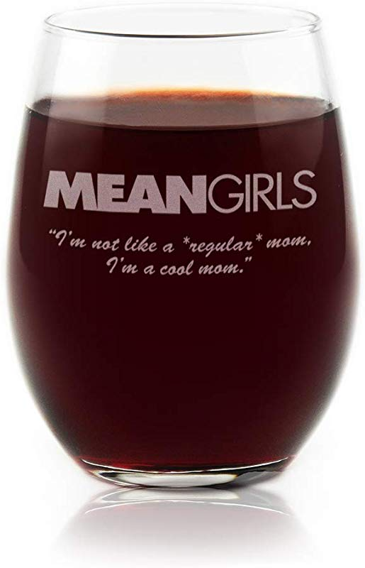 Movies On Glass Premium Etched Mean Girls Movie Engraved Logo With Quote I M Not Like A Regular Mom I M A Cool Mom Stemless Wine Glass