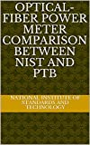 Optical-Fiber Power Meter Comparison between NIST and PTB (English Edition)