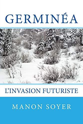 Germinéa: L'Invasion Futuriste (French Edition) ~ TOP Books
