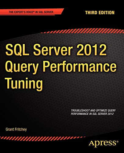SQL Server 2012 Query Performance Tuning (Expert\'s Voice in SQL Server)