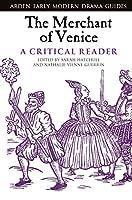 The Merchant of Venice: A Critical Reader (Arden Early Modern Drama Guides)