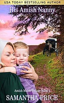 [Samantha Price]のHis Amish Nanny: Amish Romance (Amish Maids Trilogy Book 1) (English Edition)