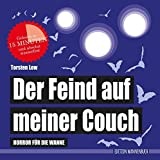 Der Feind auf meiner Couch: Horror für die Wanne (wasserfest - Badebuch für Erwachsene - Edition Wannenbuch) (Badebücher für Erwachsene / Wasserfeste ... große Leser): Horror für die Wanne (Badebuch)