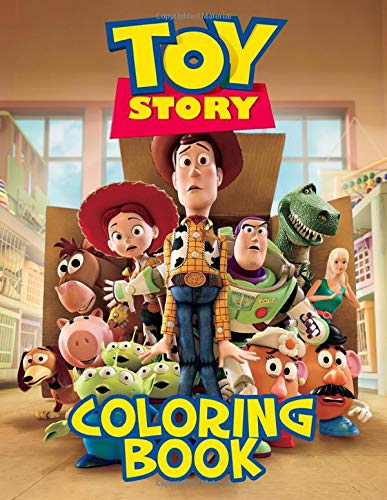 Toy Story Coloring Book: A Cool Cartoon Coloring Book With Plenty Of Toy Story Illustrations For Kids For Relaxation And Stress Relief. Suitable For Girls And Boys To Use With Crayons
