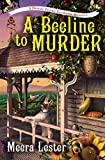Image of A Beeline to Murder (A Henny Penny Farmette Mystery)