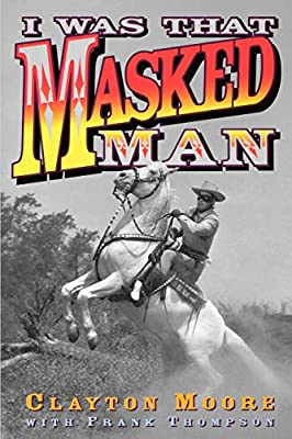 I Was That Masked Man by Taylor Trade Publishing