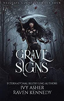 Grave Signs (Hellgate Guardians Book 4) by [Ivy Asher, Raven Kennedy]