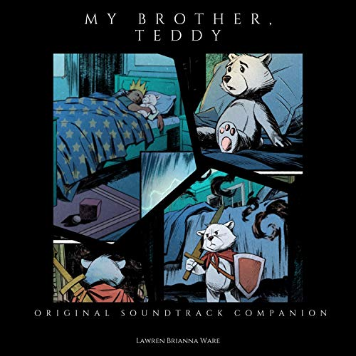 My Brother, Teddy (Original Comic Book Soundtrack Companion)