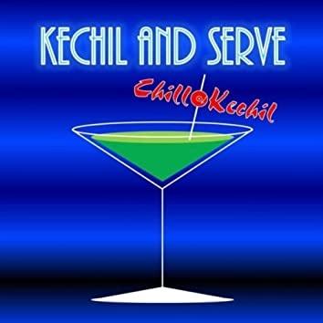 Kechil and Serve