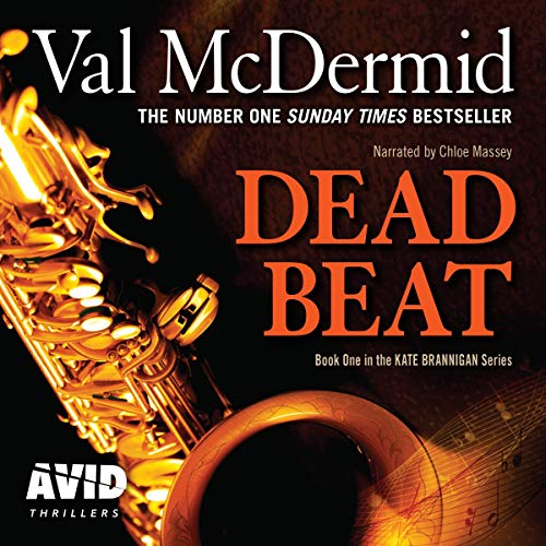 Dead Beat     PI Kate Brannigan, Book 1              By:                                                                                                                                 Val McDermid                               Narrated by:                                                                                                                                 Chloe Massey                      Length: 8 hrs and 3 mins     8 ratings     Overall 4.0