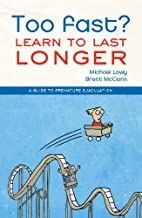 Too fast? Learn to last longer