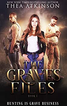 The Graves Files by [Thea Atkinson]