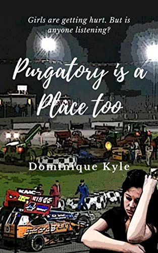 Book: Purgatory is a Place Too (Not Quite Eden Book 5) by Dominique Kyle
