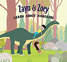 Zayn and Zoey Learn About Dinosaurs - Educational Story Book for Kids - Children's Early Learning Picture Book (Ages 3 to ...