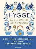 hygge. la via danese alla felicità