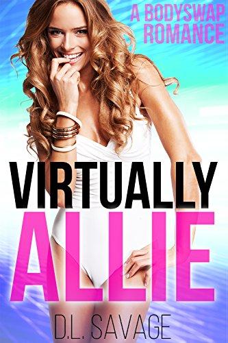 Virtually Allie: A Bodyswap Romance (English Edition)