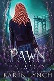 Pawn (Fae Games, Band 1)