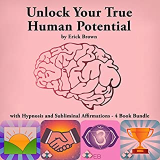 Unlock Your True Human Potential with Hypnosis and Subliminal Affirmations - 4 Book Bundle cover art