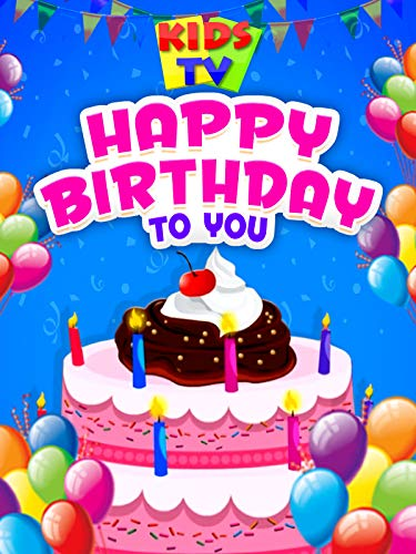 Happy Birthday To You - Kids TV