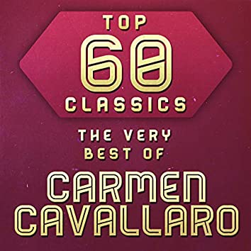 Top 60 Classics - The Very Best of Carmen Cavallaro