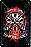 Dart - Triple is Funny Double Makes Money 20 x 30 cm Spruch