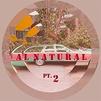 Al Natural, Pt. 2