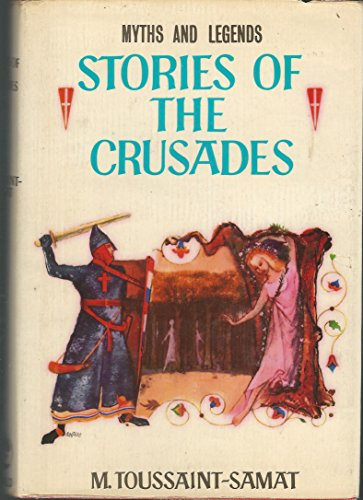 Stories of the Crusades: Myths and Legends