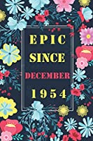 "Epic since December 1954: Happy Birthday Gift, Awesome Birthday Gift for Writing Diaries and Journals, Special idea for anniversary Gift, Graph Paper Notebook / Journal (6"" X 9"" - 120 Pages)"