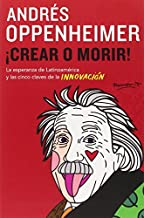 Crear o morir: (Create or Die) (Spanish Edition) by Andres Oppenheimer (2014-11-18)