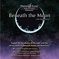 Beneath the Moon with Hemi-Sync by Monroe Products