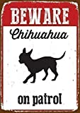 Magnet & Stahl Beware Chihuahua on Patrol Blechschild
