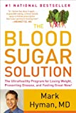 The Blood Sugar Solution: The UltraHealthy Program for Losing Weight, Preventing Disease, ...