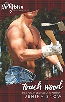 Touch Wood: An Enemies to Lovers Romance (The Ash Brothers Book 3) by [Jenika Snow]