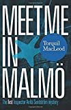Meet Me in Malmo: The First Inspector Anita Sundstrom Mystery: 1 (Inspector Anita Sundström mysteries)