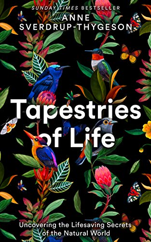Tapestries of Life: Uncovering the Lifesaving Secrets of the Natural World (English Edition)