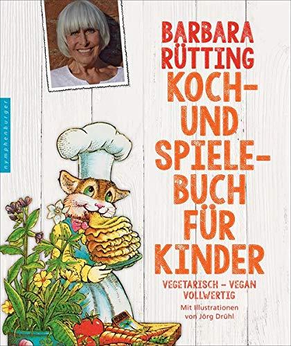 Koch- und Spielebuch für Kinder: vegetarisch - vegan - vollwertig