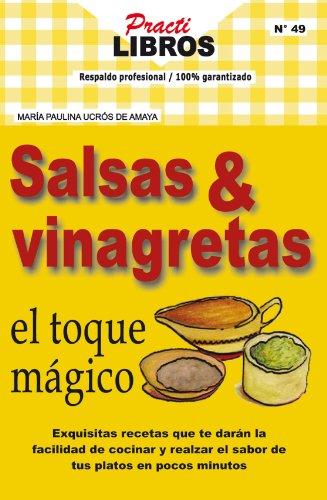 Salsas & vinagretas el toque mágico (Practilibros nº 49)