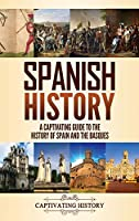 Spanish History: A Captivating Guide to the History of Spain and the Basques