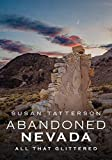 Abandoned Nevada: All That Glittered (America Through Time)