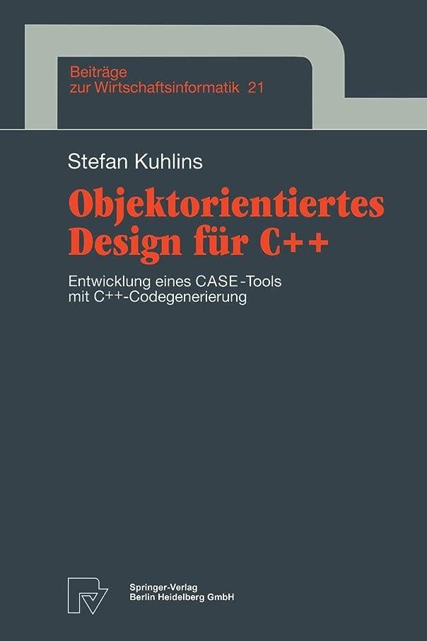 Objektorientiertes Design für C++ (Beitr?ge zur Wirtschaftsinformatik) (German Edition)