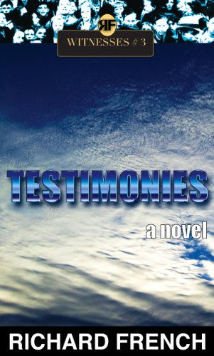 Book: Testimonies (Witnesses Book 3) by Richard French