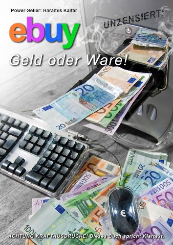 ebuy - Geld oder Ware! (satirischer Internet-Ratgeber)