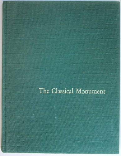 The Classical Monument : Reflections on the Connection Between Morality and Art in Greek and Roman Sculpture (Monographs on archaeology and fine arts no. XXIV)