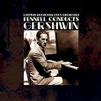 Fennell Conducts Gershwin