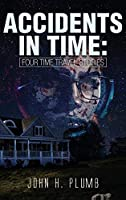Accidents in Time: Four Time Travel Stories