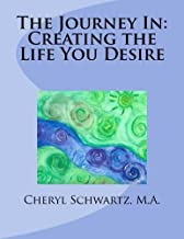 The Journey In: Creating the Life You Desire