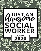 Just An Awesome Social Worker: 2020 Planner For Social Workers, 1-Year Daily, Weekly And Monthly Organizer With Calendar, Appreciation Gift For Social Worker (8