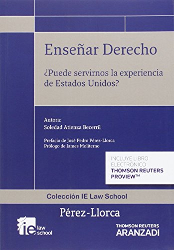 Enseñar Derecho ¿Puede servirnos la experiencia de Estados Unidos? (Monografía)