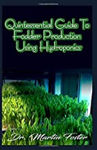 Quintessential Guide To Fodder Production Using Hydroponics
